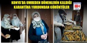 Konya'da umreden dönenlerin kaldığı karantina yurdundan görüntüler