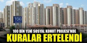 TOKİ'nin 100 Bin Yeni Sosyal Konut Projesi'nde kuralar ertelendi