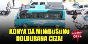 Konya'da minibüsünü doldurana ceza!