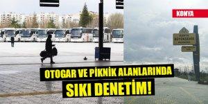 Konya'da otogar ve piknik alanlarında sıkı denetim! Otogar boşaltıldı