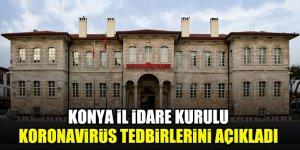 Konya İl İdare Kurulu koronavirüs tedbirlerini açıkladı