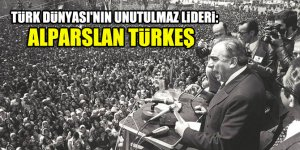 Türk Dünyası'nın unutulmaz lideri: Alparslan Türkeş