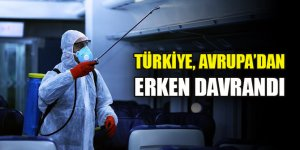 Türkiye, Kovid-19 salgınına karşı kitlesel tedbirlerde Avrupa'dan erken davrandı