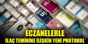 Eczanelerle ilaç teminine ilişkin yeni protokol