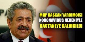 MHP Başkan Yardımcısı Feti Yıldız koronavirüs nedeniyle hastaneye kaldırıldı