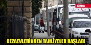 Konya'da cezaevlerinden tahliyeler başladı