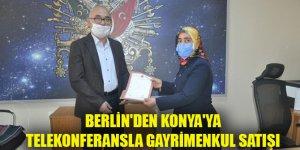 Berlin'den Konya'ya telekonferansla gayrimenkul satışı yapıldı