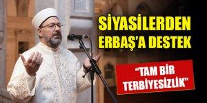 Siyasilerden Diyanet İşleri Başkanı Erbaş'a destek