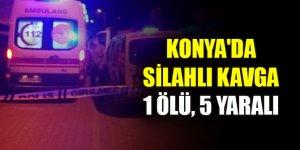 Konya'daki silahlı kavgada 1 kişi öldü, 5 kişi yaralandı