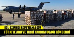 Türkiye ABD'ye tıbbi yardım uçağı gönderdi