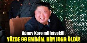 Güney Kore milletvekili: Yüzde 99 eminim, Kim Jong öldü!