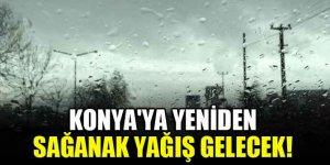 Konya'ya yeniden sağanak yağış gelecek!