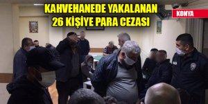 Kahvehanede yakalanan 26 kişiye 81 bin lira para cezası