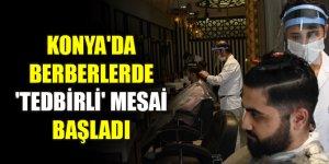 Konya'da berberlerde 'tedbirli' mesai başladı