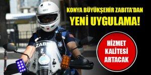 Konya Büyükşehir Zabıta'dan yeni uygulama! Hizmet kalitesi artacak