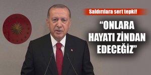 Erdoğan: Tüm terör örgütlerine hayatı zindan edeceğiz