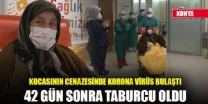 Konya'da kocasının cenazesinde korona virüs bulaşan kadın 42 gün sonra taburcu oldu