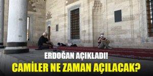 Erdoğan açıkladı! Camiler ne zaman açılacak?