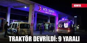Konya'da traktör devrildi, 9 kişi yaralandı