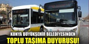 Konya Büyükşehir Belediyesinden toplu taşıma duyurusu