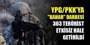 """Terör örgütü YPG/PKK'ya """"bahar"""" darbesi: 303 terörist etkisiz hale getirildi"""
