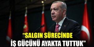 Erdoğan: Salgın sürecinde iş gücünü ayakta tuttuk