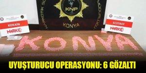Konya'da uyuşturucu operasyonu: 6 şüpheli gözaltına alındı