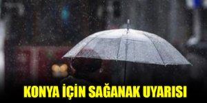Meteoroloji'den Konya için sağanak uyarısı