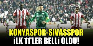 Konyaspor-Sivasspor   İLK 11'LER BELLİ OLDU!
