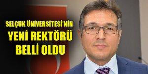 Selçuk Üniversitesi'nin yeni rektörü belli oldu