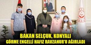 Bakan Zehra Zümrüt Selçuk, Konyalı görme engelli hafız Ravzanur'u ağırladı