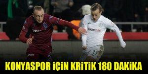 Konyaspor için kritik 180 dakika
