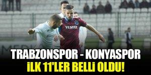 Trabzonspor-Konyaspor | İlk 11'ler belli oldu!