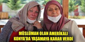 Müslüman olan Amerikalı emekli hemşire Konya'da yaşamaya karar verdi