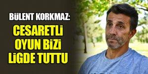 Konyaspor Teknik Direktörü Bülent Korkmaz: Cesaretli oyun bizi ligde tuttu