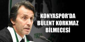 Konyaspor'da Bülent Korkmaz bilmecesi