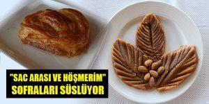 """Konya'nın yöresel tatlıları """"sac arası ve höşmerim"""" sofraları süslüyor"""
