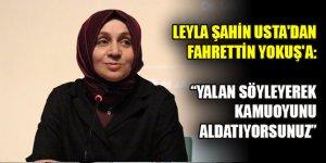 Leyla Şahin Usta'dan Fahrettin Yokuş'a: Yalan söyleyerek kamuoyunu aldatıyorsunuz
