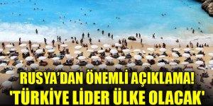 Rusya Tur Operatörleri Birliği'nden önemli açıklama! 'Türkiye lider ülke olacak'