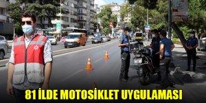İçişleri Bakanlığı'ndan 81 ilde motosiklet uygulaması