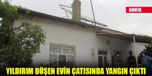 Konya'da yıldırım düşen evin çatısında yangın çıktı