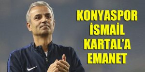 Konyaspor İsmail Kartal'a emanet