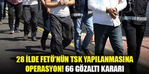 İzmir merkezli 28 ilde FETÖ'nün TSK yapılanmasına operasyon! 66 gözaltı kararı