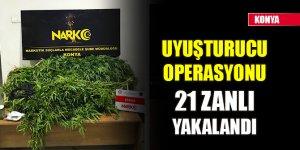 Konya'da uyuşturucu operasyonu: 21 zanlı yakalandı