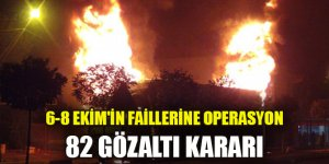 6-8 Ekim'in faillerine operasyon: 82 gözaltı kararı
