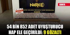 Konya'da 54 bin 852 adet uyuşturucu hap ele geçirildi: 9 gözaltı