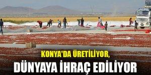 Konya'da üretiliyor, dünyaya ihraç ediliyor