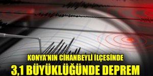 Konya'nın Cihanbeyli ilçesinde 3,1 büyüklüğünde deprem