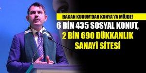 Bakan Kurum'dan Konya'ya müjde! 6 bin 435 sosyal konut, 2 bin 690 dükkanlık sanayi sitesi