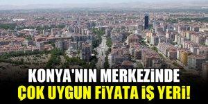 Konya'nın merkezinde çok uygun fiyata iş yeri!